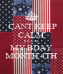 CANT KEEP CALM JULY IS MY BDAY MONTH 4TH - Personalised Poster A4 size