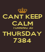 CANT KEEP CALM  TURNING 30 THURSDAY 7384 - Personalised Poster A4 size