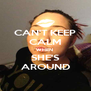 CAN'T KEEP CALM WHEN  SHE'S AROUND - Personalised Poster A4 size