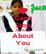 Can't Stop Thinking About You - Personalised Poster A4 size