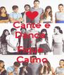 Cante e Dance  e  Fique  Calmo - Personalised Poster A4 size