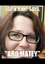 """CAP'N JENNY SAYS, """"ARG MATEY"""" - Personalised Poster A4 size"""