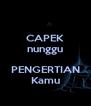 CAPEK nunggu  PENGERTIAN Kamu - Personalised Poster A4 size