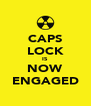 CAPS LOCK IS NOW ENGAGED - Personalised Poster A4 size