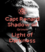 Capt Renard Shadow of Grimm Light of Darkness - Personalised Poster A4 size