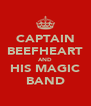 CAPTAIN BEEFHEART AND HIS MAGIC BAND - Personalised Poster A4 size