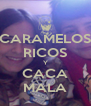 CARAMELOS RICOS Y CACA MALA - Personalised Poster A4 size
