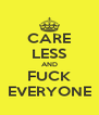 CARE LESS AND FUCK EVERYONE - Personalised Poster A4 size