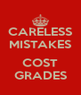 CARELESS MISTAKES  COST GRADES - Personalised Poster A4 size