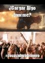 ¿Cargar Algo Enorme? #JesúslohizoPrimero - Personalised Poster A4 size