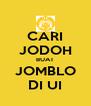 CARI JODOH BUAT JOMBLO DI UI - Personalised Poster A4 size