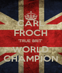 CARL FROCH 'TRUE BRIT' WORLD CHAMPION - Personalised Poster A4 size