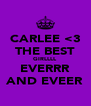 CARLEE <3 THE BEST GIRLLLL EVERRR AND EVEER - Personalised Poster A4 size