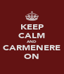 KEEP CALM AND CARMENERE ON - Personalised Poster A4 size