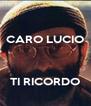 CARO LUCIO       TI RICORDO - Personalised Poster A4 size