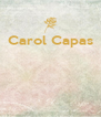 Carol Capas     - Personalised Poster A4 size