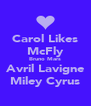 Carol Likes McFly Bruno Mars Avril Lavigne Miley Cyrus - Personalised Poster A4 size