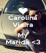 Carolina Vieira is My Marida <3 - Personalised Poster A4 size