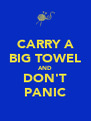 CARRY A BIG TOWEL AND DON'T PANIC - Personalised Poster A4 size