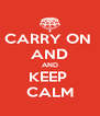 CARRY ON  AND AND KEEP  CALM - Personalised Poster A4 size