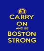 CARRY ON AND BE BOSTON STRONG - Personalised Poster A4 size