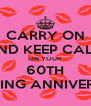CARRY ON AND KEEP CALM ON YOUR 60TH WEDDING ANNIVERSARY - Personalised Poster A4 size