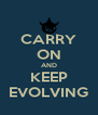 CARRY ON AND KEEP EVOLVING - Personalised Poster A4 size