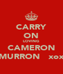 CARRY ON LOVING CAMERON MURRON   xox - Personalised Poster A4 size