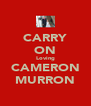 CARRY ON Loving CAMERON MURRON - Personalised Poster A4 size