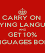 CARRY ON  STUDYING LANGUAGES AND GET 10% LANGUAGES BONUS - Personalised Poster A4 size