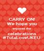 CARRY ON! We hope you enjoyed the celebrations #TulaLoveUKEU - Personalised Poster A4 size