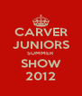 CARVER JUNIORS SUMMER SHOW 2012 - Personalised Poster A4 size