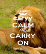 caryy CALM AND CARRY ON - Personalised Poster A4 size