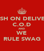 CASH ON DELIVERY C.O.D AND WE RULE SWAG - Personalised Poster A4 size
