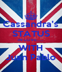 Cassandra's STATUS IN LOVE..... WITH Juan Pablo - Personalised Poster A4 size