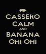 CASSERO CALM AND BANANA OHI OHI - Personalised Poster A4 size
