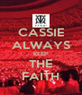 CASSIE ALWAYS KEEP THE FAITH - Personalised Poster A4 size