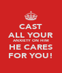 CAST ALL YOUR ANXIETY ON HIM HE CARES FOR YOU! - Personalised Poster A4 size
