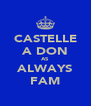 CASTELLE A DON AS ALWAYS FAM - Personalised Poster A4 size