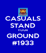 CASUALS STAND YOUR GROUND #1933 - Personalised Poster A4 size