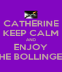 CATHERINE KEEP CALM AND ENJOY THE BOLLINGER - Personalised Poster A4 size