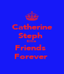 Catherine Steph  Ellie  Friends  Forever  - Personalised Poster A4 size