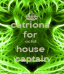 catriona  for  ochil  house  captain - Personalised Poster A4 size