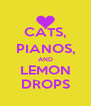 CATS, PIANOS, AND LEMON DROPS - Personalised Poster A4 size