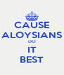 CAUSE ALOYSIANS DO IT BEST - Personalised Poster A4 size