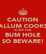 CAUTION CALLUM COOKSY IS OUT FOR BUM HOLE SO BEWARE! - Personalised Poster A4 size