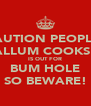 CAUTION PEOPLE! CALLUM COOKSEY IS OUT FOR BUM HOLE SO BEWARE! - Personalised Poster A4 size