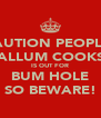 CAUTION PEOPLE! CALLUM COOKSY IS OUT FOR BUM HOLE SO BEWARE! - Personalised Poster A4 size