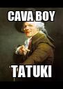 CAVA BOY TATUKI - Personalised Poster A4 size