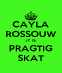 CAYLA ROSSOUW JY IS PRAGTIG SKAT - Personalised Poster A4 size